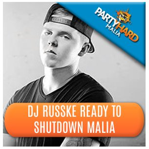 DJ Russke Ready to Shutdown Malia
