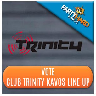Vote Club Trinity Kavos Line-Up