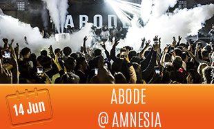 14th June: Abode @ Amnesia