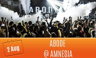 2nd August: Abode @ Amnesia