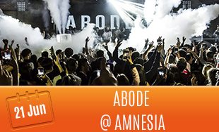 21st June: Abode @ Amnesia