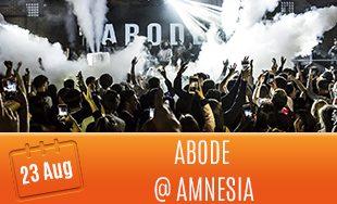 23rd August: Abode @ Amnesia