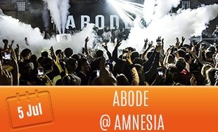 5th July: Abode @ Amnesia