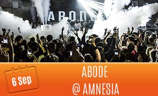 6th September: Abode @ Amnesia