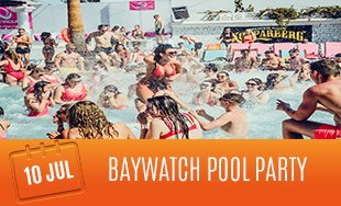 10th July: Baywatch Pool Party
