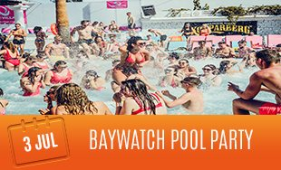 3rd July: Baywatch Pool Party
