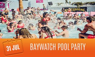 31st July: Baywatch Pool Party