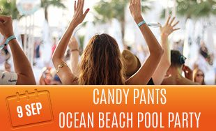 9th September: Candy pants ocean beach pool party
