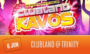 6th June: Clubland Trinity