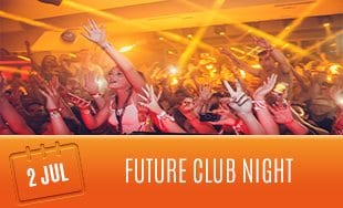 2nd July: Future Club Night