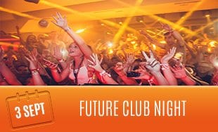 3rd September: Future Club Night