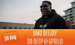 30th August: DMO Deejay at Go Deep at Apollo