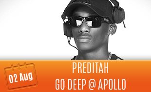 2nd August: Preditah at Go Deep at Apollo