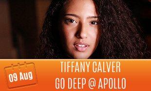 9th August: Tiffany Calver at Go Deep at Apollo