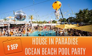 2nd September: House in paradise ocean beach pool party