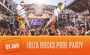 1st June: Ibiza Rocks Pool Party