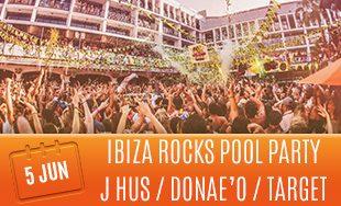 5th June: Ibiza rocks pool party J Hus Donae'o Target