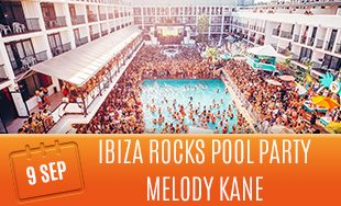 9th September: Ibiza rocks pool party Melody Kane