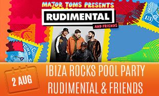 2nd August: Ibiza rocks pool party rudimental and friends