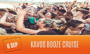 6th September: Kavos Booze Cruise