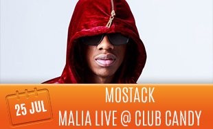 25th July: Mostack Malia Live