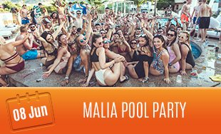 8th June: Malia Pool Party