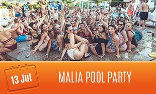 13th July: Malia Pool Party
