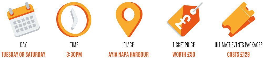 Day: Tuesday or Saturday, Time: 12pm-4pm, Place: ayia napa harbour, Worth: £50, Event package: 129