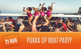 21st August: Pukka Up Boat party