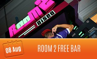 8th August: Room 2 Free Bar
