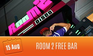 15th August: Room 2 Free Bar
