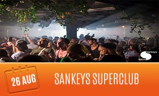 26th August: Sankeys Super Club