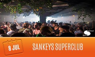 8th July: Sankeys Super Club