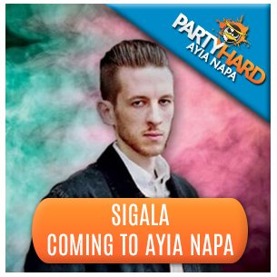 Sigala Coming to Ayia Napa