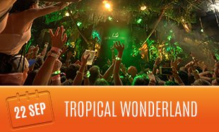 22nd September: Tropical Wonderland