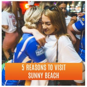 Party Friends on Holiday: 5 Reasons to Visit Sunny Beach