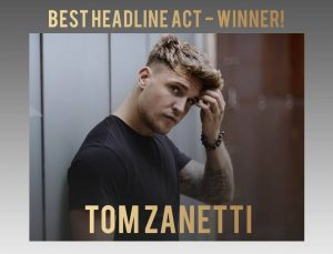 tom zanetti winner of best headline act 2018