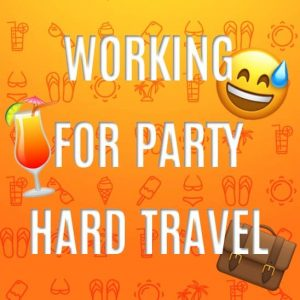 Working For Party Hard Travel